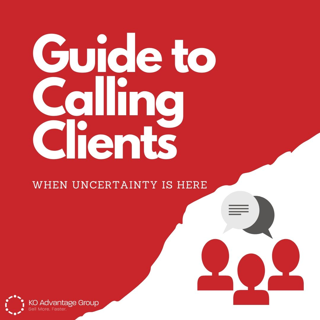 Guide to Calling on Client when Uncertainty is Here
